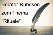 Berater-Rubriken zu Rituale